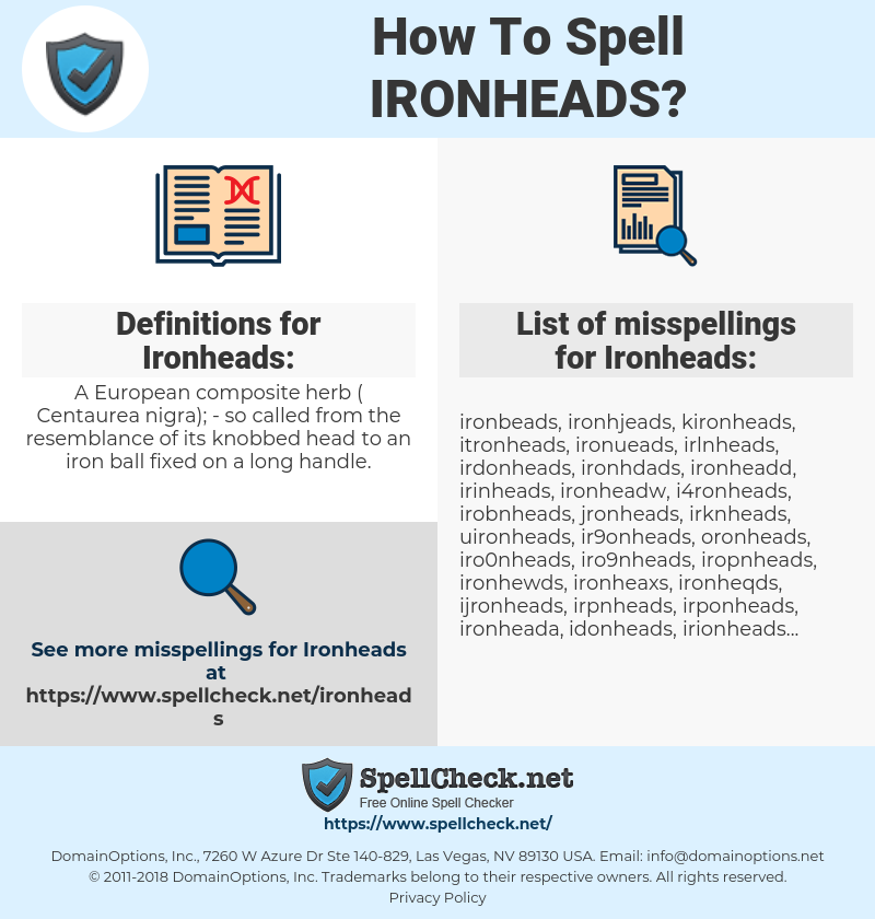 Ironheads, spellcheck Ironheads, how to spell Ironheads, how do you spell Ironheads, correct spelling for Ironheads