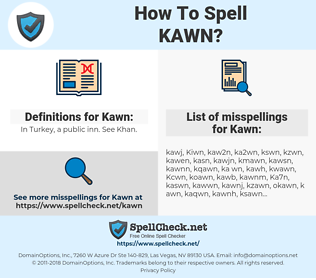 Kawn, spellcheck Kawn, how to spell Kawn, how do you spell Kawn, correct spelling for Kawn