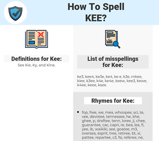 Kee, spellcheck Kee, how to spell Kee, how do you spell Kee, correct spelling for Kee