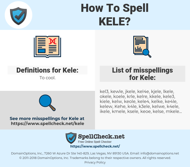 Kele, spellcheck Kele, how to spell Kele, how do you spell Kele, correct spelling for Kele