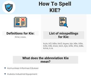 Kie, spellcheck Kie, how to spell Kie, how do you spell Kie, correct spelling for Kie