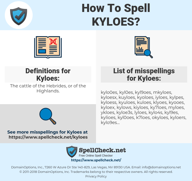Kyloes, spellcheck Kyloes, how to spell Kyloes, how do you spell Kyloes, correct spelling for Kyloes