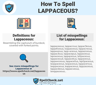 Lappaceous, spellcheck Lappaceous, how to spell Lappaceous, how do you spell Lappaceous, correct spelling for Lappaceous