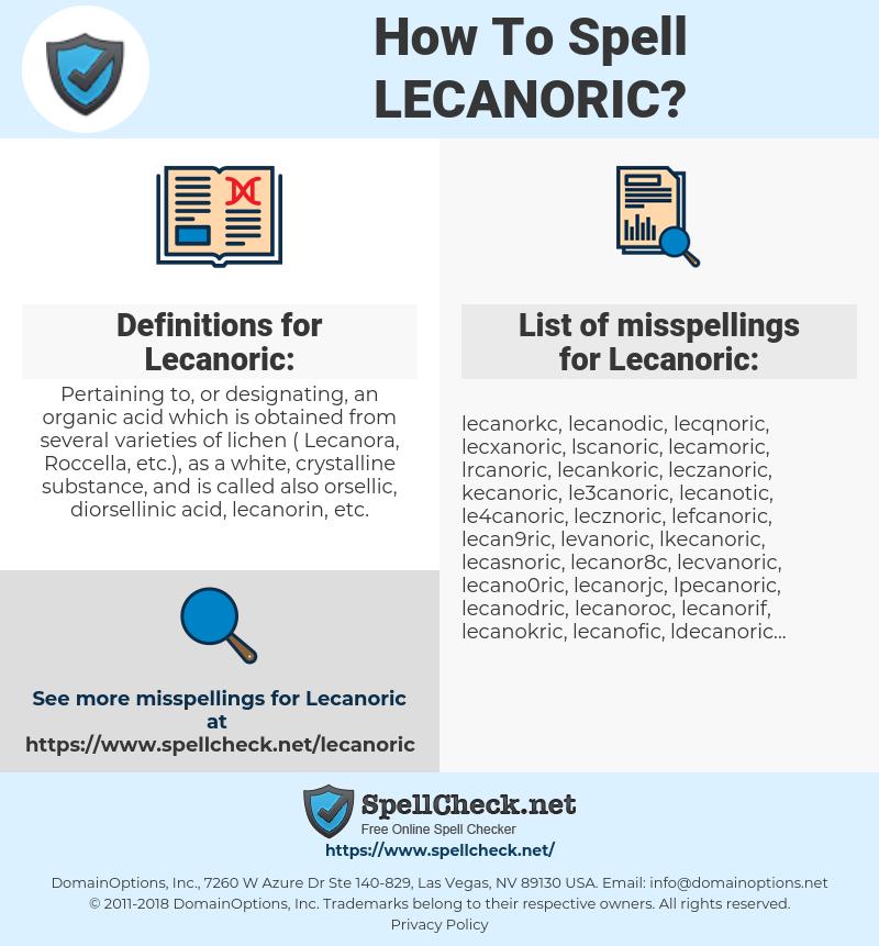 Lecanoric, spellcheck Lecanoric, how to spell Lecanoric, how do you spell Lecanoric, correct spelling for Lecanoric