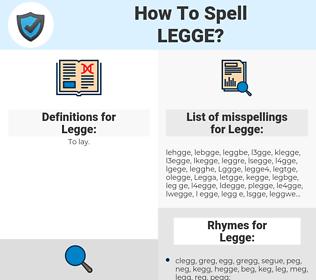 Legge, spellcheck Legge, how to spell Legge, how do you spell Legge, correct spelling for Legge
