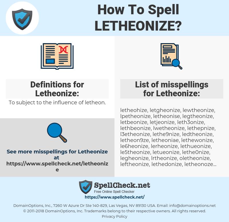 Letheonize, spellcheck Letheonize, how to spell Letheonize, how do you spell Letheonize, correct spelling for Letheonize