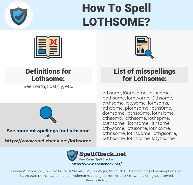 Lothsome, spellcheck Lothsome, how to spell Lothsome, how do you spell Lothsome, correct spelling for Lothsome