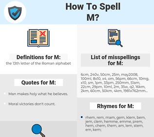 M, spellcheck M, how to spell M, how do you spell M, correct spelling for M