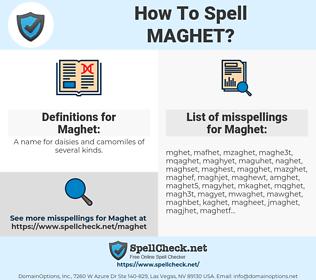 Maghet, spellcheck Maghet, how to spell Maghet, how do you spell Maghet, correct spelling for Maghet