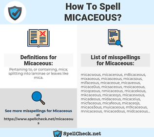 Micaceous, spellcheck Micaceous, how to spell Micaceous, how do you spell Micaceous, correct spelling for Micaceous