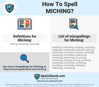 Miching, spellcheck Miching, how to spell Miching, how do you spell Miching, correct spelling for Miching
