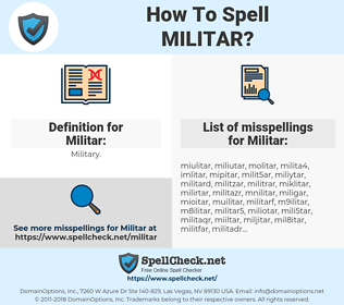 Militar, spellcheck Militar, how to spell Militar, how do you spell Militar, correct spelling for Militar