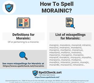 Morainic, spellcheck Morainic, how to spell Morainic, how do you spell Morainic, correct spelling for Morainic