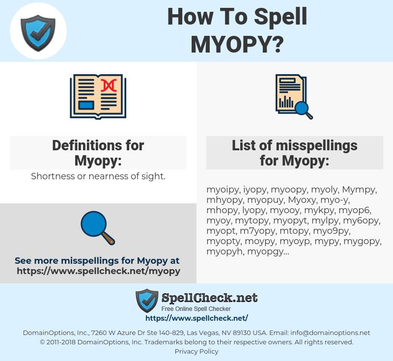 Myopy, spellcheck Myopy, how to spell Myopy, how do you spell Myopy, correct spelling for Myopy
