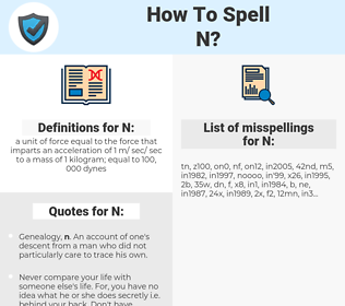 N, spellcheck N, how to spell N, how do you spell N, correct spelling for N