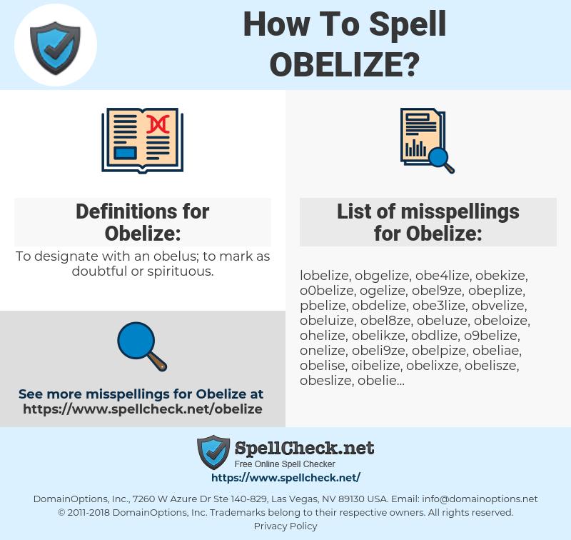 Obelize, spellcheck Obelize, how to spell Obelize, how do you spell Obelize, correct spelling for Obelize