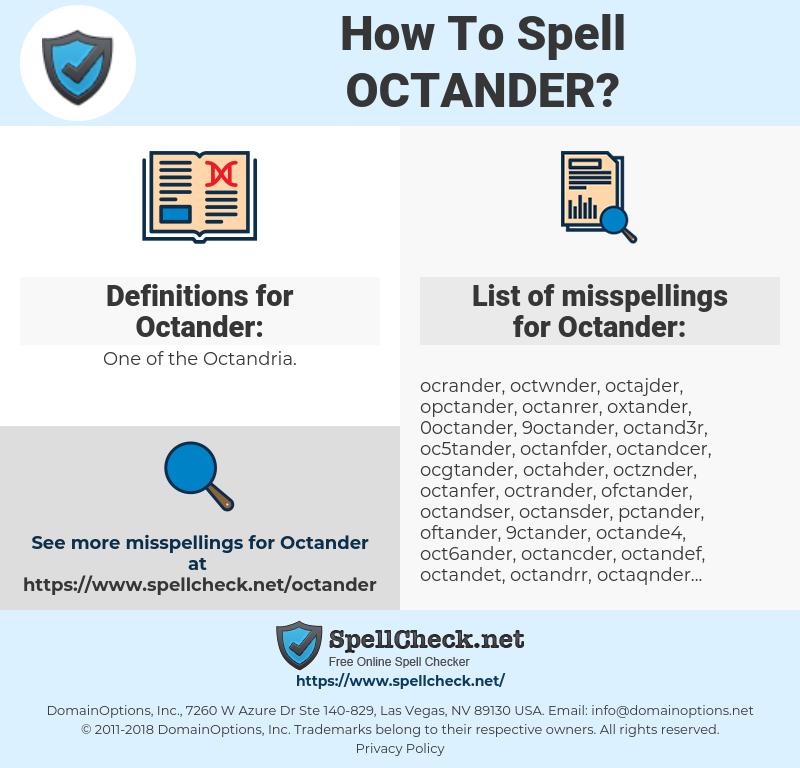 Octander, spellcheck Octander, how to spell Octander, how do you spell Octander, correct spelling for Octander