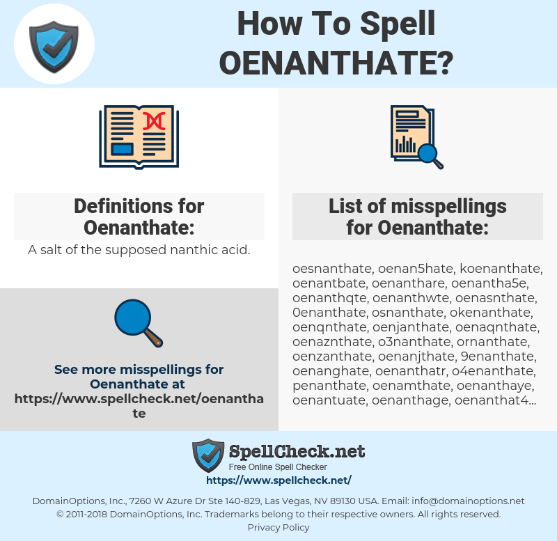 Oenanthate, spellcheck Oenanthate, how to spell Oenanthate, how do you spell Oenanthate, correct spelling for Oenanthate