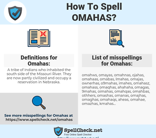 Omahas, spellcheck Omahas, how to spell Omahas, how do you spell Omahas, correct spelling for Omahas
