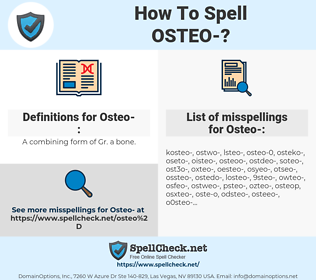 Osteo-, spellcheck Osteo-, how to spell Osteo-, how do you spell Osteo-, correct spelling for Osteo-