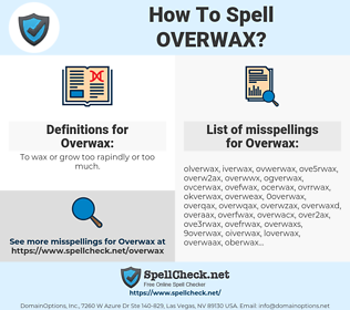 Overwax, spellcheck Overwax, how to spell Overwax, how do you spell Overwax, correct spelling for Overwax