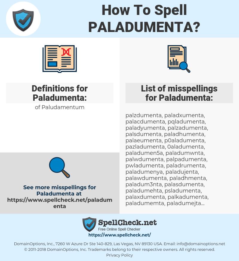 Paladumenta, spellcheck Paladumenta, how to spell Paladumenta, how do you spell Paladumenta, correct spelling for Paladumenta