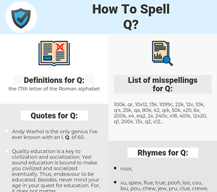 Q, spellcheck Q, how to spell Q, how do you spell Q, correct spelling for Q