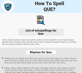 Que, spellcheck Que, how to spell Que, how do you spell Que, correct spelling for Que