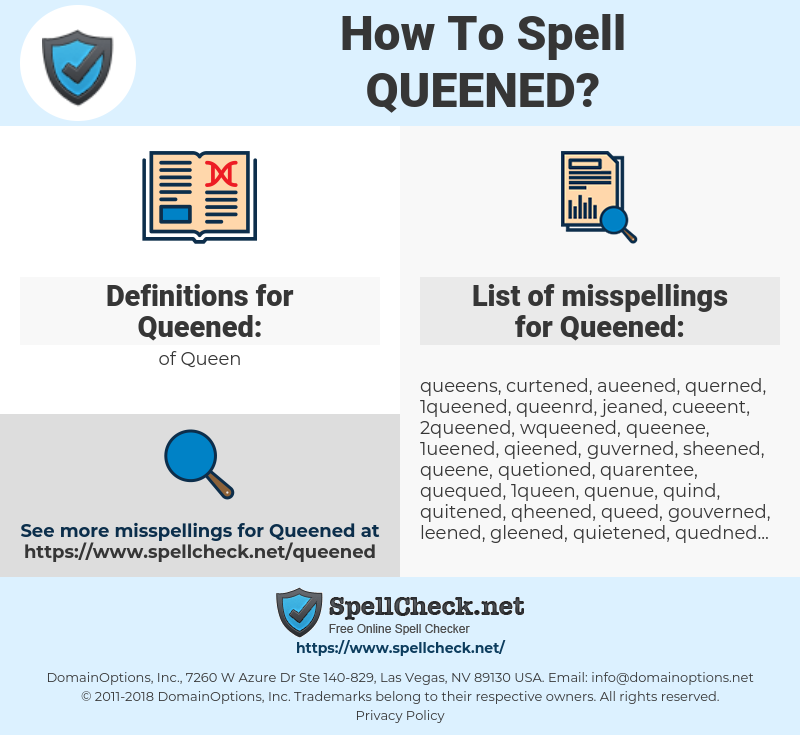 Queened, spellcheck Queened, how to spell Queened, how do you spell Queened, correct spelling for Queened