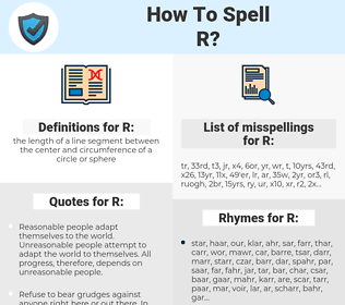 R, spellcheck R, how to spell R, how do you spell R, correct spelling for R