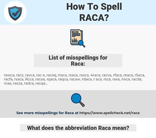 Raca, spellcheck Raca, how to spell Raca, how do you spell Raca, correct spelling for Raca