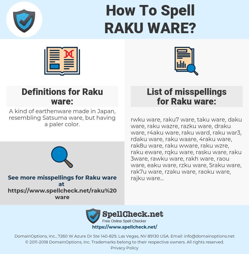 Raku ware, spellcheck Raku ware, how to spell Raku ware, how do you spell Raku ware, correct spelling for Raku ware
