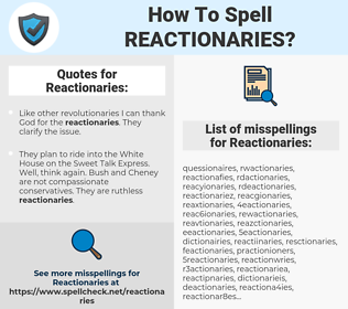 Reactionaries, spellcheck Reactionaries, how to spell Reactionaries, how do you spell Reactionaries, correct spelling for Reactionaries