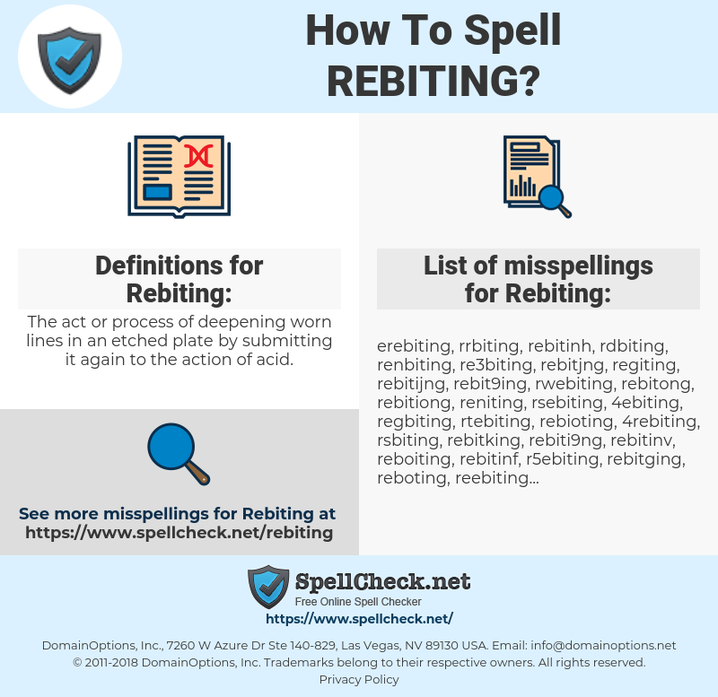 Rebiting, spellcheck Rebiting, how to spell Rebiting, how do you spell Rebiting, correct spelling for Rebiting