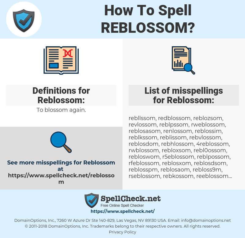 Reblossom, spellcheck Reblossom, how to spell Reblossom, how do you spell Reblossom, correct spelling for Reblossom