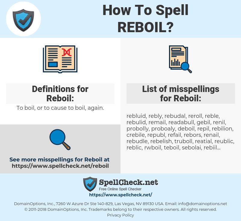 Reboil, spellcheck Reboil, how to spell Reboil, how do you spell Reboil, correct spelling for Reboil