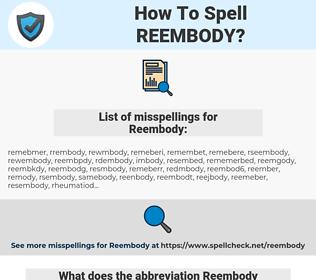 Reembody, spellcheck Reembody, how to spell Reembody, how do you spell Reembody, correct spelling for Reembody