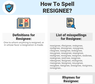 Resignee, spellcheck Resignee, how to spell Resignee, how do you spell Resignee, correct spelling for Resignee