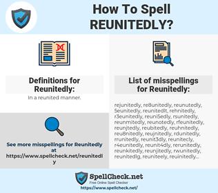 Reunitedly, spellcheck Reunitedly, how to spell Reunitedly, how do you spell Reunitedly, correct spelling for Reunitedly