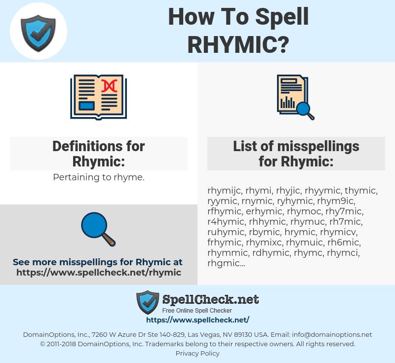 Rhymic, spellcheck Rhymic, how to spell Rhymic, how do you spell Rhymic, correct spelling for Rhymic