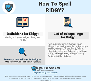 Ridgy, spellcheck Ridgy, how to spell Ridgy, how do you spell Ridgy, correct spelling for Ridgy