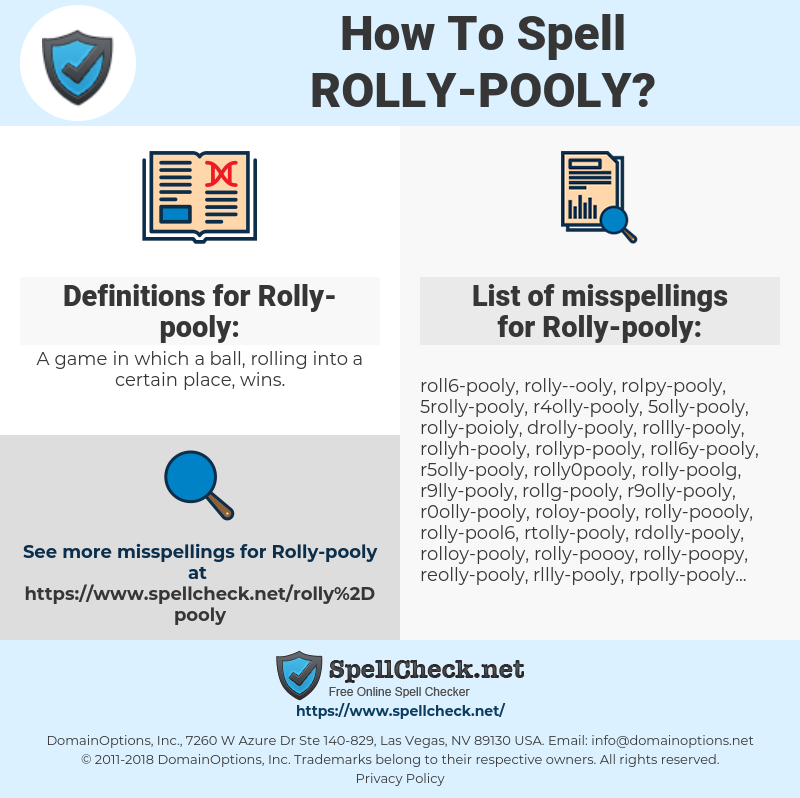 Rolly-pooly, spellcheck Rolly-pooly, how to spell Rolly-pooly, how do you spell Rolly-pooly, correct spelling for Rolly-pooly