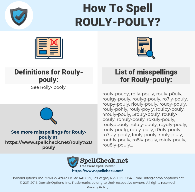 Rouly-pouly, spellcheck Rouly-pouly, how to spell Rouly-pouly, how do you spell Rouly-pouly, correct spelling for Rouly-pouly