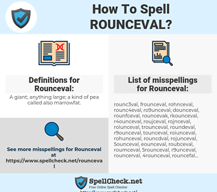 Rounceval, spellcheck Rounceval, how to spell Rounceval, how do you spell Rounceval, correct spelling for Rounceval