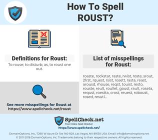 Roust, spellcheck Roust, how to spell Roust, how do you spell Roust, correct spelling for Roust