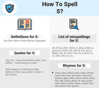 S, spellcheck S, how to spell S, how do you spell S, correct spelling for S