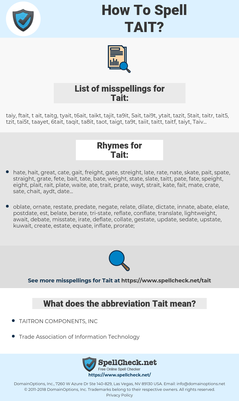 Tait, spellcheck Tait, how to spell Tait, how do you spell Tait, correct spelling for Tait