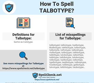 Talbotype, spellcheck Talbotype, how to spell Talbotype, how do you spell Talbotype, correct spelling for Talbotype