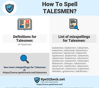 Talesmen, spellcheck Talesmen, how to spell Talesmen, how do you spell Talesmen, correct spelling for Talesmen