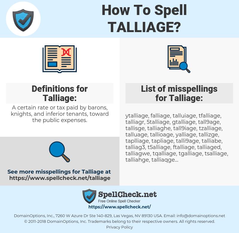 Talliage, spellcheck Talliage, how to spell Talliage, how do you spell Talliage, correct spelling for Talliage